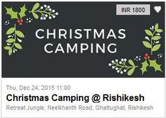 Christmas Camping @ Rishikesh | Buy tickets online on Kyazoonga  Venue: Retreat Jungle, Neelkhanth Road, Ghattughat, Rishikesh Date: Thu, Dec 24, 2015, 11:00  Buy tickets and know more on Kyazoonga!  http://www.kyazoonga.com/Events/Christmas-Camping-@-Rishikesh/1432