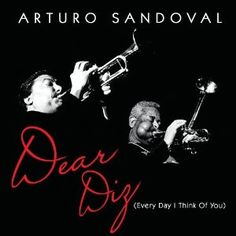 Arturo Sandoval - Dear Diz: Everyday I Think Of You music CD album at CD Universe, Arturo Sandoval releases his second album on Concord Jazz, Dear Diz Every Day I. Latin Music, Jazz Music, Music Music, A Night In Tunisia, New Orleans Music, Dizzy Gillespie, Contemporary Jazz, Cool Jazz, Music