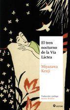 el tren nocturno de la via lactea-kenji miyazawa publicada por la editorial española Satori, dedicada a la difusión de la cultura japonesa