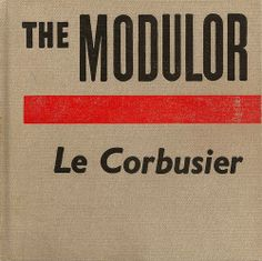 """Le Corbusier, an architect and painter, created The Modulor, an  anthropometric scale of proportions in the vein of Vitruvius, da Vinci, and  Alberti, in 1943. (My fascination with Le Corbusier stems from Sumeet's  growing up in Chandigarh, India's first planned city, which the architect  had a big hand in planning.)  Le Corbusier described the idea as a """"range of harmonious measurements to  suit the human scale, universally applicable to architecture and to  mechanical things&qu..."""