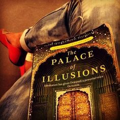 The Palace Of Illusions by Chitra Banerjee Divakaruni | 34 Books By Indian Authors That Everyone Should Read