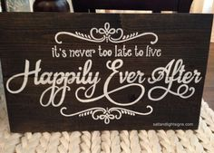 saltandlightsigns.com its never too late to live happily ever after wooden sign