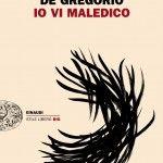 Concita De Gregorio,  Io vi maledico, Einaudi, Torino