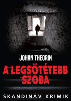 Johan Theorin: A legsötétebb szoba Horror, Thriller, Stockholm, Good Books, Blog, Movies, Movie Posters, Winter, Products