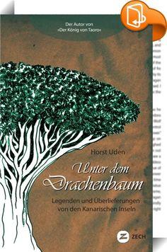 """Unter dem Drachenbaum    ::  Um die """"Glücklichen Inseln"""" ranken sich zahlreiche Sagen und Legenden. Horst Uden hat den kanarischen Archipel in den 1930-er Jahren besucht und Erzählungen von allen """"acht"""" Inseln aufgezeichnet. Er schildert Märchen und Mythen, Piratenabenteuer, Liebesgeschichten, Volksweisheiten, Anekdoten. Teneriffa, die Glückliche... Gran Canaria, die Heldenhafte... La Palma, die Grüne... La Gomera, die Legendäre... El Hierro, die Geheimnisvolle... Fuerteventura, das As..."""