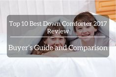 Top 10 Best Down Comforter 2018 Review – Buyer's Guide and Comparison