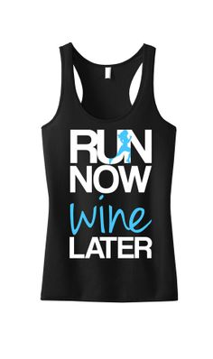 #Running Tank Top: RUN NOW WINE LATER. #Runners Black Racerback Tank Top with Teal and white print. By #NobullWomanApparel, $24.99 on Etsy. #Run Wod Gear, Running Tanks, Running Workouts, Running Gear, Workout Attire, Workout Gear, Workout Tank Tops, Workout Shirts, Workout Clothing