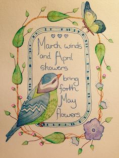 """Wildlife in Inks & Watercolours by Colleen Parker — """"March winds and April showers bring forth May. Welcome Spring, Spring Has Sprung, May Flowers, April Showers, Lettering, Months In A Year, Book Illustration, Four Seasons, Watercolor Art"""