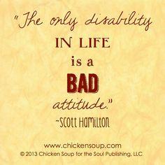 あなたに何か障害があるとすればそれは物事に対する間違った態度だけです