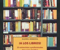 ¡A los libros! en el Bibliotren Bookcase, Editorial, Blog, World, Writing A Book, Reading Books, Essayist, Interview, Writers