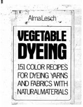 Vegetable dyeing by Alma Lesch on Scribb