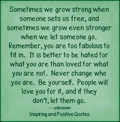 Sometimes we grow strong when someone sets us free...