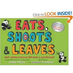"""""""Eats, Shoots & Leaves"""" shows how the incorrect use of commas can completely change the meaning of a sentence. The illustrations make it a fun book to introduce the power of punctuation. Website has list of mentor texts. Grammar And Punctuation, Grammar Book, Teaching Grammar, Grammar Lessons, Teaching Writing, Teaching Ideas, Teaching Tools, Teaching Resources, Grammar Memes"""