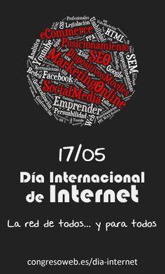 """Celebración del día Internacional de Internet en Zaragoza Activa el 17 de mayo (organizado por Congreso Web).    """"Internet de todos y para todos"""""""