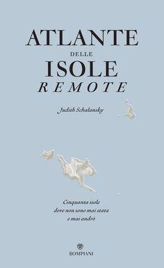 Atlante delle isole remote: Cinquanta isole dove non sono mai stata e mai andrò (Overlook) eBook: Judith Schalansky, Francesca Gabelli: Amazon.it: Kindle Store