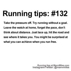 100+ Running Tips: No. 132: Run for fun. Starting running or training for a marathon? Tips and help: Get more running tips and training adivce