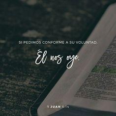 1 Juan 5:14 Y esta es la confianza que tenemos en él, que si pedimos alguna cosa conforme a su voluntad, él nos oye.♔