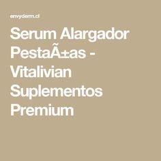 Serum Alargador Pestañas - Vitalivian Suplementos Premium