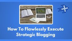 Learn more about Strategic Blogging and here are the steps that we must take to be more strategic with our blogs. https://www.plusyourbusiness.com/how-to-flawlessly-execute-strategic-blogging/