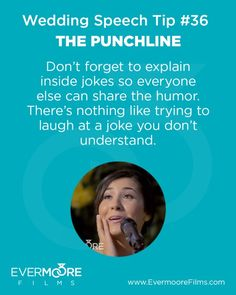 The Punchline | Wedding Speech Tip #36 | Evermoore Films | Don't forget to explain inside jokes so everyone else can share the humor. There's nothing like trying to laugh at a joke you don't understand.