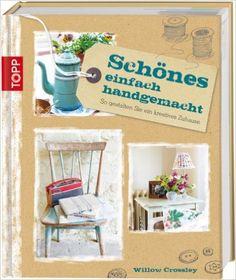 Schönes einfach handgemacht: Amazon.de: Willow Crossley: Bücher