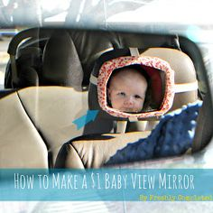 How to Make a One Dollar Baby View Mirror-- by Freshly Completed - kiddos Mom And Baby, Baby Kids, Baby Boy, How To Make Mirror, Baby Car Mirror, Thing 1, Baby Safety, Baby Crafts, Kids Crafts