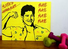 Slater's Gonna Slate Pop Art Painting by ThatsHighlyOffensive on Etsy https://www.etsy.com/listing/229502856/slaters-gonna-slate-pop-art-painting