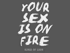 Your sex is on fire lyric