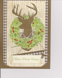 My log cabins in Pigeon Forge TN has a deer mount with a wreath around it www.vrbo.com/214332 and it reminded me of this Stampin Up set, so I had to make this card, great for men's christmas cards also