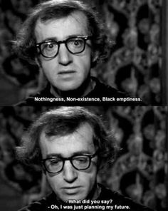 woody / nothingness/ love & death