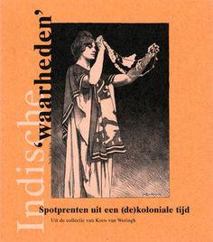 """'Indische """"waarheden"""" - Spotprenten uit een (de)koloniale tijd - Uit de collectie van Koos van Weringh' -  Uitgegeven in 1995 door Van Stockum ter gelegenheid van de tentoonstelling 'Getekende waarheden uit een (de)koloniale tijd' - ISBN 9080016055 - Ontwerp omslag en binnenwerk: Erik Cox"""
