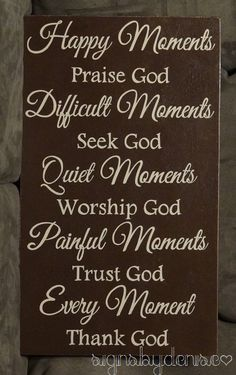 Every Moment Thank God Inspirational Sign by SignsbyDenise on Etsy inspirational quotes,Quotes & Photos,Quotes :),Words, Prayer Quotes, Bible Verses Quotes, Faith Quotes, Wisdom Quotes, Thank You God Quotes, Blessed Quotes, Bible Scriptures, Qoutes, Religious Quotes