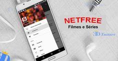 NetFree Apk – NOVO Aplicativo para assistir Filmes e Séries