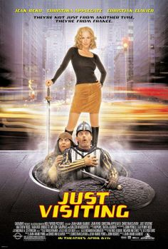 Just Visiting (Les Visiteurs en Amérique for the French release) is a 2001 comedy that is a remake of the French film Les Visiteurs, it also serves as a spinoff of the original film and its sequel, Les Visiteurs 2. It stars Jean Reno, Christina Applegate, Christian Clavier, Malcolm McDowell, Tara Reid, and Bridgette Wilson. It is about a medieval knight and his serf who travel to 21st century Chicago, meeting the knight's descendant