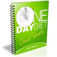"The One Day Diet ""Cheat Sheets"" outline the entire diet, step-by-step, for the most rapid results, Are you carrying around extra belly fat? Then this plan is for you!  Check out this step-by-step guide showing you EXACTLY what, when, and how much to eat!"