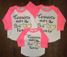 The perfect shirt for cousins who are best friends :) My daughter and my niece absolutely adore each other and will grow up as Best Friends, so this