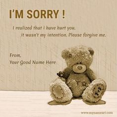Forgive Me Message With Teddy Name Pictures Sorry Message For Friend, Sorry Quotes For Friend, I Am Sorry Quotes, Forgive Me Quotes, Apology Quotes For Him, Sorry For Hurting You, Sorry I Hurt You, I Am So Sorry, Sorry To Girlfriend