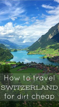 How to travel SWITZERLAND for dirt cheap! Free flights, Free hotels, Free activities, & even  free food!