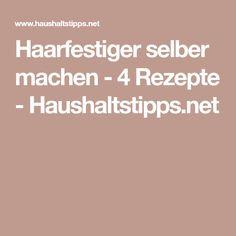 Haarfestiger selber machen - 4 Rezepte - Haushaltstipps.net