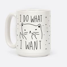 I Do What I Want - Show off your independence and rebelliousness with this sassy, cat lover's, careless feline inspired coffee mug! Go ahead and channel your inner cat, knock over some glasses, and do what you want! Cat Coffee Mug, Cat Mug, Coffee Cups, Coffee Time, Coffee Beans, Morning Coffee, Morning Joe, Coffee Art, Do It Yourself Inspiration