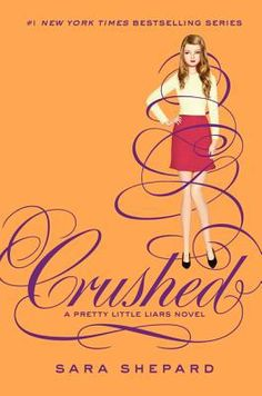 Book #76 of 2013 Crushed by Sara Shepard (Pretty Little Liars #13)