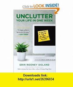 Unclutter Your Life in One Week (9781439150474) Erin R Doland, David Allen , ISBN-10: 1439150478  , ISBN-13: 978-1439150474 ,  , tutorials , pdf , ebook , torrent , downloads , rapidshare , filesonic , hotfile , megaupload , fileserve