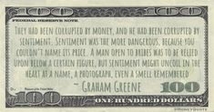 Graham Greene Money Quote saying those willing to sell themselves for money are more predictable than those that may be swayed by emotions Money In Politics, Graham Greene, Money Quotes, Sayings, Random, Things To Sell, Lyrics, Quotations, Idioms