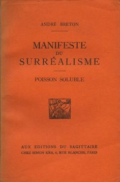 "In Le Manifeste du Surréalisme,Andre Breton defined Surrealism as ""Psychic automatism in its pure state, by which one proposes to express - verbally, by means of the written word, or in any other manner - the actual functioning of thought."""