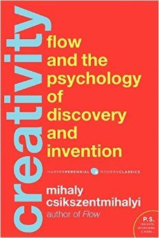Csikszentmihalyi, M. (2013) Creativity: the psychology of discovery and invention. New York: Harper Perennial Modern Classics