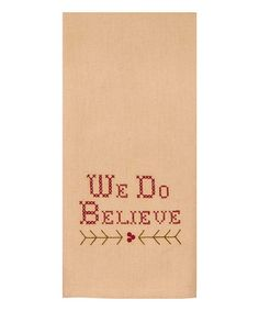 Look what I found on #zulily! 'We Do Believe' Tea Towel #zulilyfinds