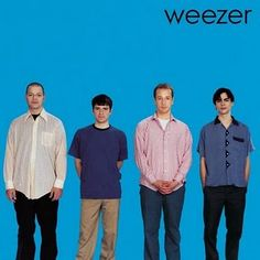 Weezer's Blue Album, one of the greatest albums of all time.