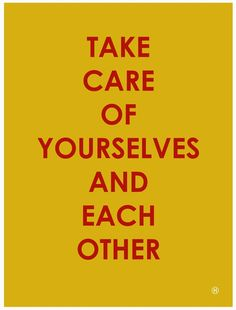 From MariaShriver.com.  Love this.  Take care today, and always!
