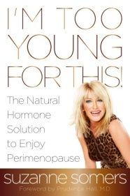 I'M TOO YOUNG FOR THIS! by Suzanne Somers