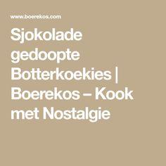 Sjokolade gedoopte Botterkoekies | Boerekos – Kook met Nostalgie Meet, Cooking, Recipes, Food, Biscuits, Nostalgia, Kitchen, Crack Crackers, Cookies